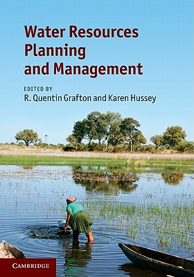 Water Resources Planning and Management By Grafton, R. Quentin (EDT)/ Hussey, Karen (EDT)